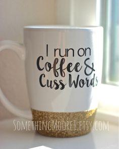 I Run on Coffee & Cuss Words // Glitter-Dipped Coffee Mug // SomethingMoore1.e...