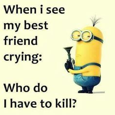 Funny Best Friend Quotes Best Friends  Love My Minions  Pinterest  Bff Friendship And Besties