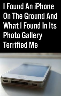 I Found An iPhone On The Ground And What I Found In Its Photo Gallery Terrified Me