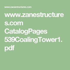 www.zanestructures.com CatalogPages 539CoalingTower1.pdf