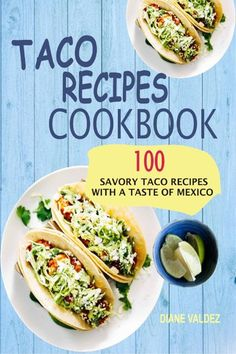 Buy Taco Recipes Cookbook: 100 Savory Taco Recipes With A Taste Of Mexico by Diane Valdez and Read this Book on Kobo's Free Apps. Discover Kobo's Vast Collection of Ebooks and Audiobooks Today - Over 4 Million Titles! Eating Tacos, Cookbook Recipes, Easy Cooking, The 100, Ethnic Recipes, Free Apps, Audiobooks, Ebooks, Mexico