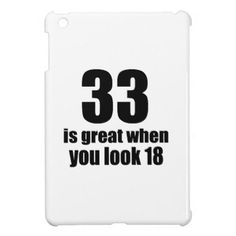 #33 Is Great When You Look Birthday Cover For The iPad Mini - #giftidea #gift #present #idea #number #33 #thirty-third #thirty #thirtythird #bday #birthday #33rdbirthday #party #anniversary #33rd