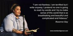 Whether they admit it or not, I think all writers share Roxanne Gay's feelings. • http://www.markdavidgerson.com