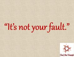 It is not your fault and it never was. #stopabuse