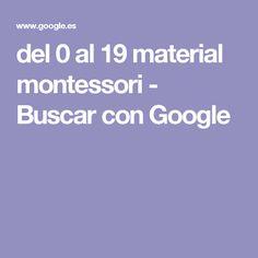 del 0 al 19 material montessori - Buscar con Google