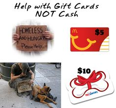 The age-old question: Give money to help the homeless or poor person, or pass on by?  Why not give them a gift card to help them get something to eat or buy food for their pet?  This has worked for me and it's a great way to help without wondering if they're spending your money on something else.