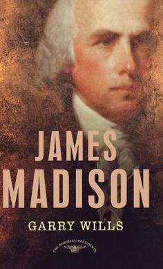 James Madison (American Presidents Series)