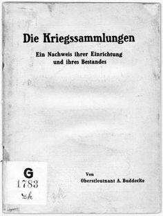 Buddecke, Albert (1858-1931): Die Kriegssammlungen : ein Nachweis ihrer Einrichtung und ihres Bestandes. 1917. - Gehört zur Pinnwand: Erster Weltkrieg (1914-1918)