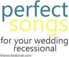 perfect wedding songs for your recessional!
