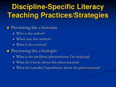 Discipline-Specific Literacy Teaching Practices/Strategies<br />Previewing like a historian<br />Who is the author?<br />W...
