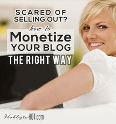 Scared of Selling Out? Make Money Blogging the Right Way #makemoneyonline #bloggingtips
