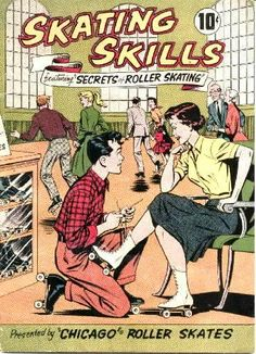 Skating skills, A comic book on skating created by the Chicago roller skate company! This was back in the day when Chicago made quality roller skates.