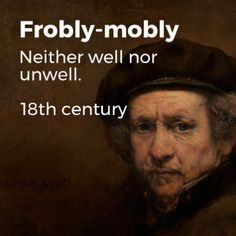 """20 Forgotten English Words That Are Just As Useful Today """"How's you? frobly-mobly"""" To amused Old English Words, Interesting English Words, Unusual Words, Weird Words, Rare Words, Learn English Words, Beautiful English Words, Beautiful Meaning, English Lessons"""