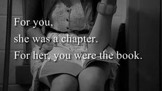For you, she was a chapter.