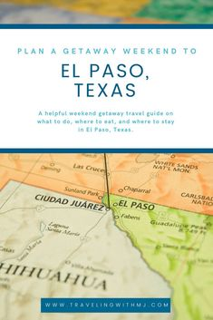 A helpful weekend getaway travel guide on what to do, where to eat, and where to stay in El Paso, Texas.