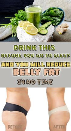 DRINK THIS BEFORE YOU GO TO SLEEP AND YOU'LL REDUCE BELLY FAT IN NO TIME
