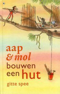 Aap en Mol bouwen een hut met tekst en illustraties van Gitte Spee