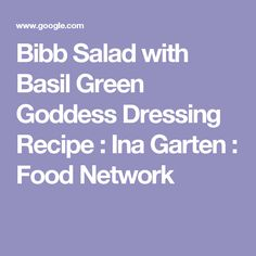 Bibb Salad with Basil Green Goddess Dressing Recipe : Ina Garten : Food Network