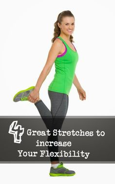 4 Great Stretches to Increase Your Flexibility | Fit Villas