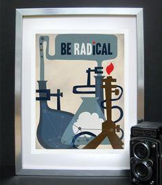 Original Science Illustration - Be Radical Science Art - Science Poster Print - 11x14. $18.00, via Etsy.