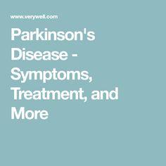 Parkinson's Disease - Symptoms, Treatment, and More