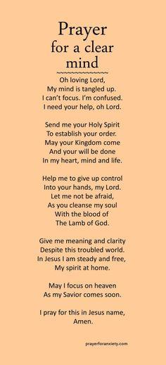 Prayer for a clear mind – Prayer For Anxiety Prayer Scriptures, Bible Prayers, Faith Prayer, God Prayer, Prayer Quotes, Bible Verses Quotes, Spiritual Quotes, Faith Quotes, Positive Quotes