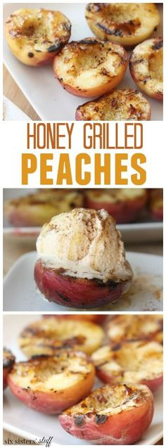 Honey Grilled Peaches recipe. I would top with some kind of yummy crunchy streusel topping and then ice cream for a great dessert.
