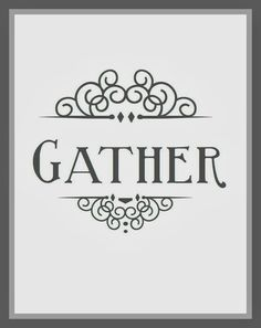 Free Gather Printable from Blissful Roots Touch Of Gray, Word Up, Cool Fonts, Diy Projects To Try, Fall Halloween, Free Printables, Printable Art, Fall Decor, Signage