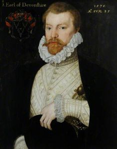 William Cavendish (1551–1625), 1st Earl of Devonshire, Aged 25, 1576, Hardwick Hall, son of the redoubtable Bess of Hardwick and William Cavendish, he was a politician and courtier.  His mother supported him in luxury when he was a young man, and after his death, and his elder brother's, he inherited vast wealth, part of which he reportedly used to buy his title. Ancestor of the earls and dukes of Devonshire.