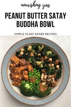 Peanut Butter Satay Buddha Bowl - Nourishing Yas