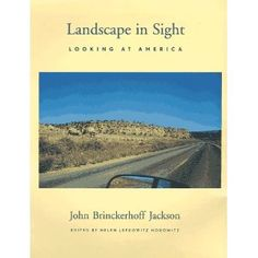 Landscape in Sight: Looking at America by John Brinckerhoff Jackson