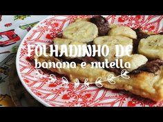 Folhado de Banana e Nutella. Receita com apenas 4 ingredientes disponível em http://youtube.com/gordeliciasoficial.