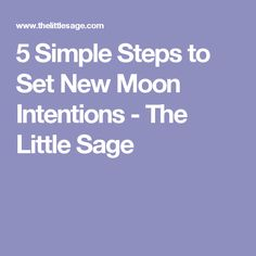 5 Simple Steps to Set New Moon Intentions - The Little Sage