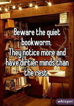 Wish more people would actually take me as a threat. I may be a book worm/nerd but I'm a Scorpio too