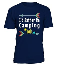 I'd Rather Be Camping T-Shirt Camper Arrows Outdoor Glamper
