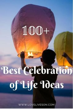 Our ULTIMATE list of the very best celebration of life ideas. Find unique ways to celebrate the amazing life and legacy of your loved one, now and forever. #loveliveson