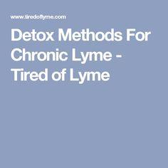 Detox Methods For Chronic Lyme - Tired of Lyme