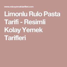 Limonlu Rulo Pasta Tarifi - Resimli Kolay Yemek Tarifleri