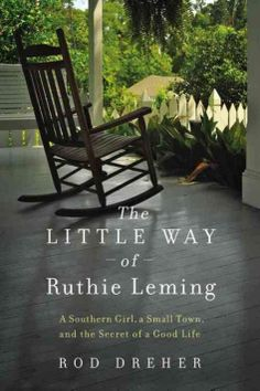 the little way of ruthie leming, by rod dreher