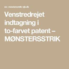 Venstredrejet indtagning i to-farvet patent – MØNSTERSSTRIK