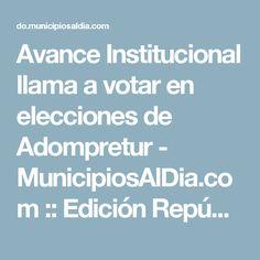 Avance Institucional llama a votar en elecciones de Adompretur - MunicipiosAlDia.com :: Edición República Dominicana