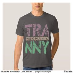 TRANNY Mechanic - Love Rebuilt Transmissions, Plum Tshirts for Automotive Enthusiasts, for Skilled Auto Mechanics and Technicians, for Transgender and Transsexual Rights Advocates and for Proud Social Justice Warriors of Gender Equality Movement - #automotive #lgbt #transmission #tranny #mechanic #ladyboy #carengine #shemale #autorepair #tgirls #carmechanic #transsexual #carrepair #transgender #genderidentity