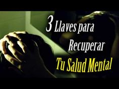3 Llaves para Recuperar tu Salud Mental - YouTube