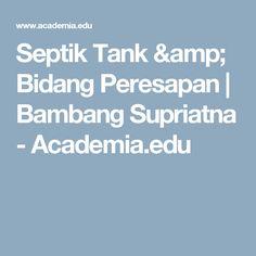 Septik Tank & Bidang Peresapan | Bambang Supriatna - Academia.edu