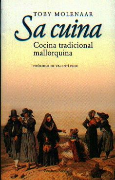 Título: Sa cuina cocina tradicional mallorquina / Autor: Molenaar, Toby / Ubicación: FCCTP – Gastronomía – Tercer piso / Código: G/ES/ 641.5 M77