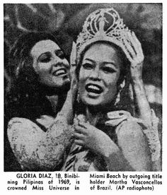 The news report--- July 21, 1969- Convent-bred Gloria Diaz, a raven-haired 18-year old from the Philippines won the Miss Universe pageant Saturday night, becoming the first Filipina to capture this most coveted of all international beauty titles. Miss Diaz, 5-foot-5 and a slender 34 ½ -23- 34 ½, was crowned by the outgoing title holder, Martha Vasconcellos of Brazil.