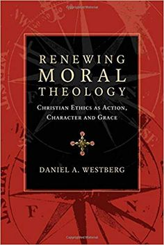 Buy Renewing Moral Theology: Christian Ethics as Action, Character and Grace by Daniel A. Westberg and Read this Book on Kobo's Free Apps. Discover Kobo's Vast Collection of Ebooks and Audiobooks Today - Over 4 Million Titles! Ethical Issues, Morals, Grammar, Christianity, Free Apps, Audiobooks, This Book, Ebooks, Action