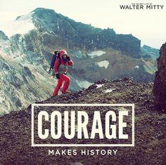"""""""Le courage fait l'histoire"""", de: 'La vie rêvée de Walter Mitty'"""