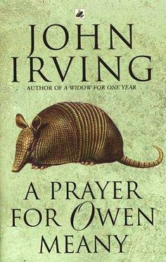 A Prayer for Owen Meany by John Irving - LOVE this book! I like all John Irving books, but this is my favorite! This Is A Book, I Love Books, Great Books, Books To Read, My Books, Amazing Books, Book Club Books, Book Lists, Book 1