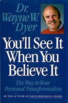 Read this book in 1998. Changed my life.  Thank you Dr. Wayne W. Dyer.  So much wisdom.  RIP.